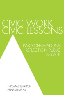 Civic Work, Civic Lessons : Two Generations Reflect on Public Service, Paperback / softback Book