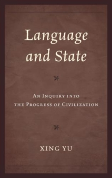 Language and State : An Inquiry into the Progress of Civilization, Hardback Book