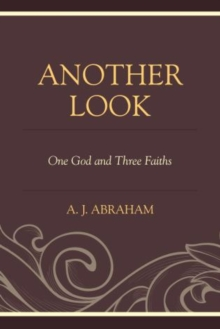 Another Look : One God and Three Faiths, Paperback / softback Book