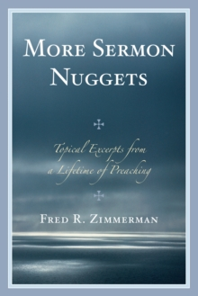 More Sermon Nuggets : Topical Excerpts from a Lifetime of Preaching, Paperback / softback Book