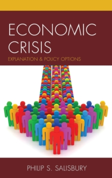 Economic Crisis : Explanation and Policy Options, Hardback Book