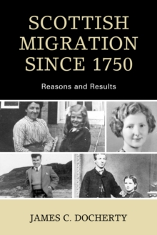 Scottish Migration Since 1750 : Reasons and Results, Paperback / softback Book