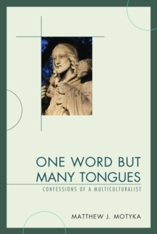 One Word but Many Tongues : Confessions of a Multiculturalist, Paperback / softback Book