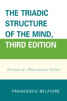 The Triadic Structure of the Mind : Outlines of a Philosophical System, Paperback Book