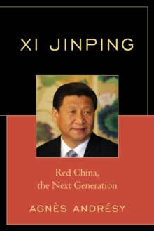 Xi Jinping : Red China, The Next Generation, Paperback / softback Book