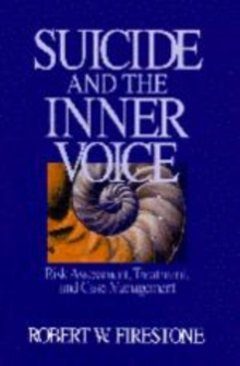 Suicide and the Inner Voice : Risk Assessment, Treatment, and Case Management, Paperback / softback Book