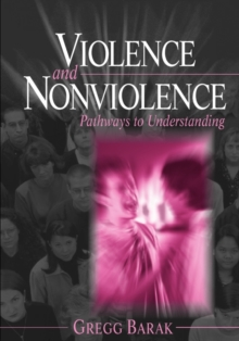 Violence and Nonviolence : Pathways to Understanding, Paperback / softback Book