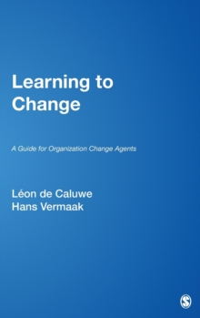 Learning to Change : A Guide for Organization Change Agents, Hardback Book