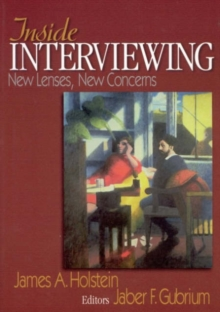 Inside Interviewing : New Lenses, New Concerns, Paperback / softback Book