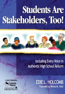 Students Are Stakeholders, Too! : Including Every Voice in Authentic High School Reform, Paperback Book