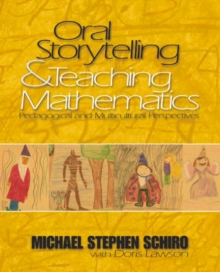 Oral Storytelling and Teaching Mathematics : Pedagogical and Multicultural Perspectives, Paperback / softback Book