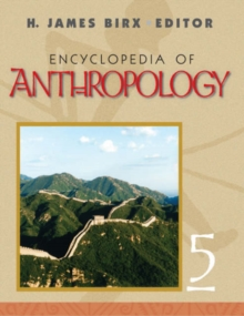 Encyclopedia of Anthropology : FIVE-VOLUME SET, Hardback Book