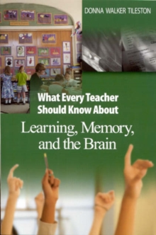 What Every Teacher Should Know About Learning, Memory, and the Brain, Paperback / softback Book