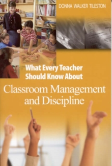 What Every Teacher Should Know About Classroom Management and Discipline, Paperback / softback Book