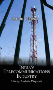 India's Telecommunications Industry : History, Analysis, Diagnosis, Paperback Book