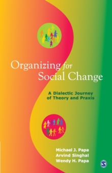Organizing for Social Change : A Dialectic Journey of Theory and Praxis, Paperback / softback Book