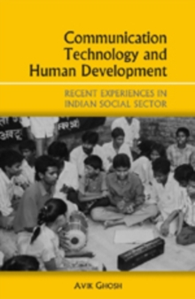 Communication Technology and Human Development : Recent Experiences in the Indian Social Sector, Hardback Book