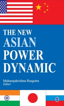 The New Asian Power Dynamic, Hardback Book