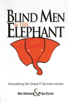 Blind Men and the Elephant : Demystifying the Global IT Services Industry, Paperback / softback Book