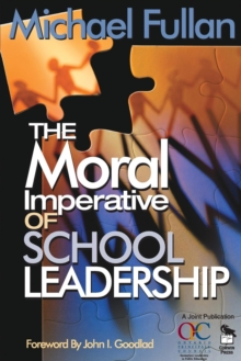 The Moral Imperative of School Leadership, Paperback Book