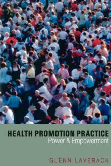 Health Promotion Practice : Power and Empowerment, Paperback / softback Book