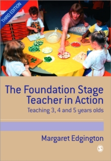 The Foundation Stage Teacher in Action : Teaching 3, 4 and 5 year olds, Paperback / softback Book