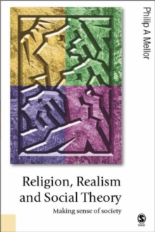 Religion, Realism and Social Theory : Making Sense of Society, Paperback / softback Book