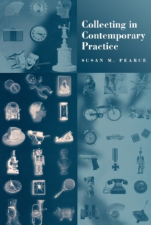 Collecting in Contemporary Practice, Paperback / softback Book