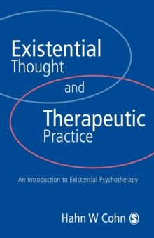 Existential Thought and Therapeutic Practice : An Introduction to Existential Psychotherapy, Paperback Book