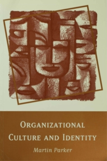Organizational Culture and Identity : Unity and Division at Work, Paperback Book