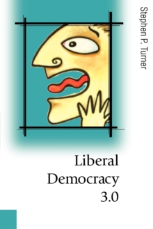Liberal Democracy 3.0 : Civil Society in an Age of Experts, Paperback / softback Book