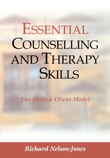 Essential Counselling and Therapy Skills : The Skilled Client Model, Paperback Book