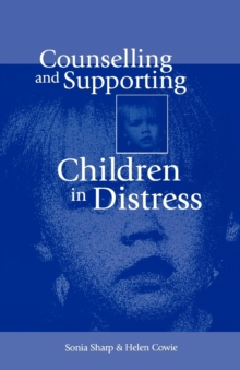 Counselling and Supporting Children in Distress, Paperback Book