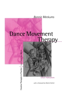 Dance Movement Therapy : A Creative Psychotherapeutic Approach, Paperback Book