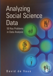 Analyzing Social Science Data : 50 Key Problems in Data Analysis, Paperback Book