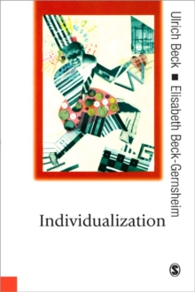 Individualization : Institutionalized Individualism and Its Social and Political Consequences, Paperback Book