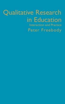 Qualitative Research in Education : Interaction and Practice, Hardback Book