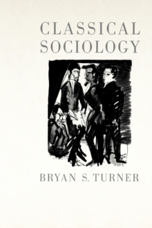 Classical Sociology, Paperback / softback Book