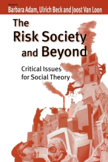 The Risk Society and Beyond : Critical Issues for Social Theory, Paperback Book