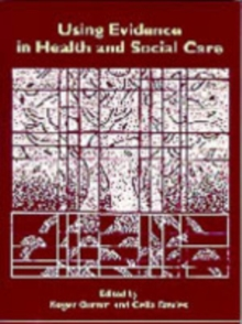 Using Evidence in Health and Social Care, Paperback Book