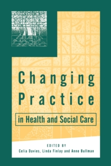 Changing Practice in Health and Social Care, Paperback Book