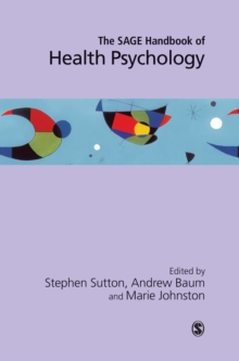 The Sage Handbook of Health Psychology, Hardback Book