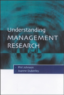 Understanding Management Research : An Introduction to Epistemology, Paperback Book