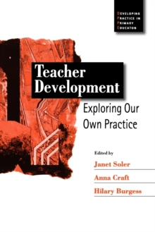 Teacher Development : Exploring Our Own Practice, Paperback / softback Book