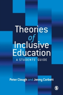 Theories of Inclusive Education : A Student's Guide, Paperback Book