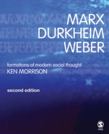 Marx, Durkheim, Weber : Formations of Modern Social Thought, Paperback / softback Book