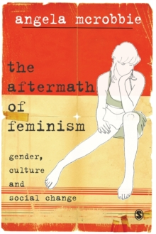 The Aftermath of Feminism : Gender, Culture and Social Change, Paperback / softback Book