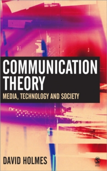 Communication Theory : Media, Technology and Society, Paperback Book