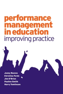 Performance Management in Education : Improving Practice, Paperback / softback Book