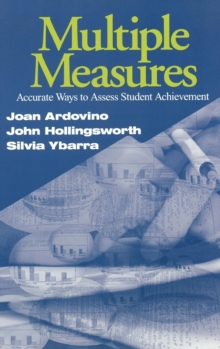 Multiple Measures : Accurate Ways to Assess Student Achievement, Hardback Book